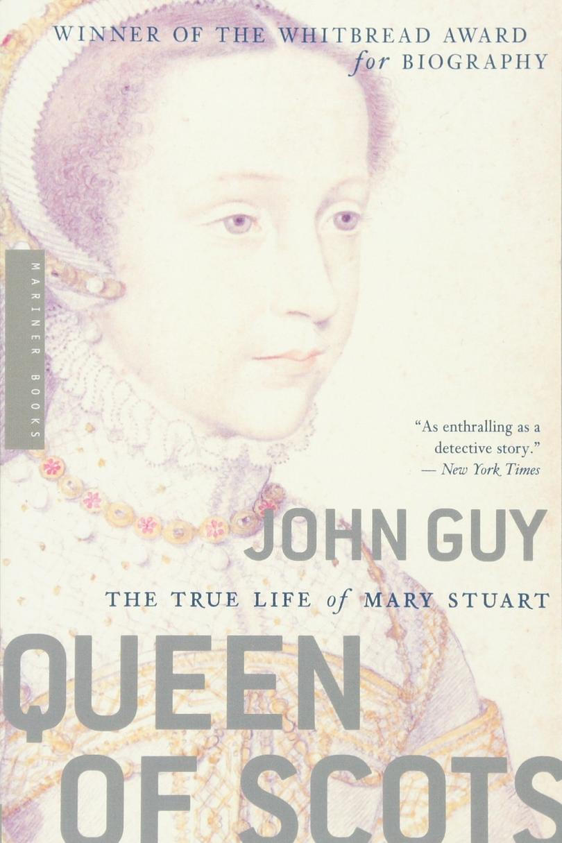 Dronning of Scots: The True Life of Mary Stuart by John Guy